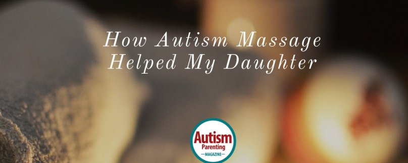 How Autism Massage Helped My Daughter