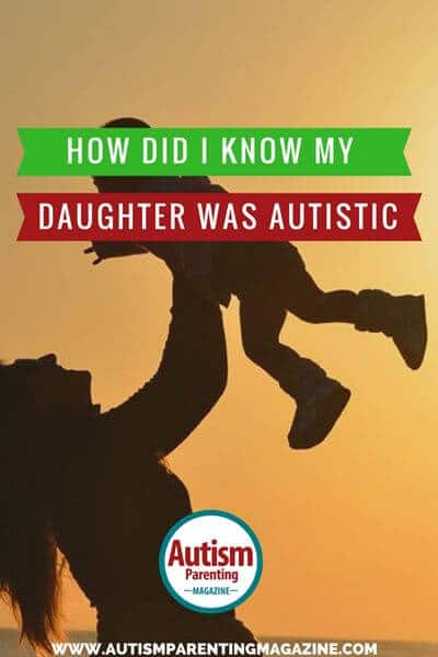 How Did I Know My Daughter Has Autism?