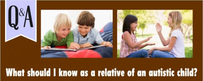 Q&A Section- What should I know as a relative of an autistic child?
