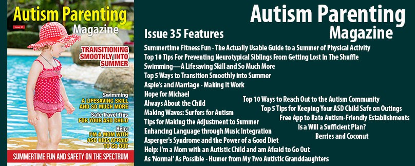 Issue 35 – Summertime Fun and Safety on the Spectrum