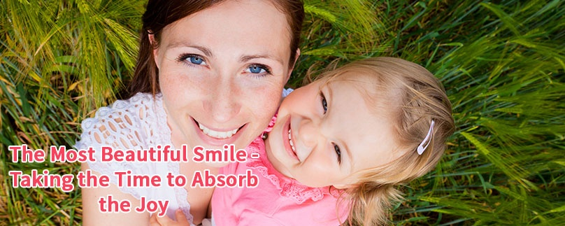 The Most Beautiful Smile – Taking the Time to Absorb the Joy