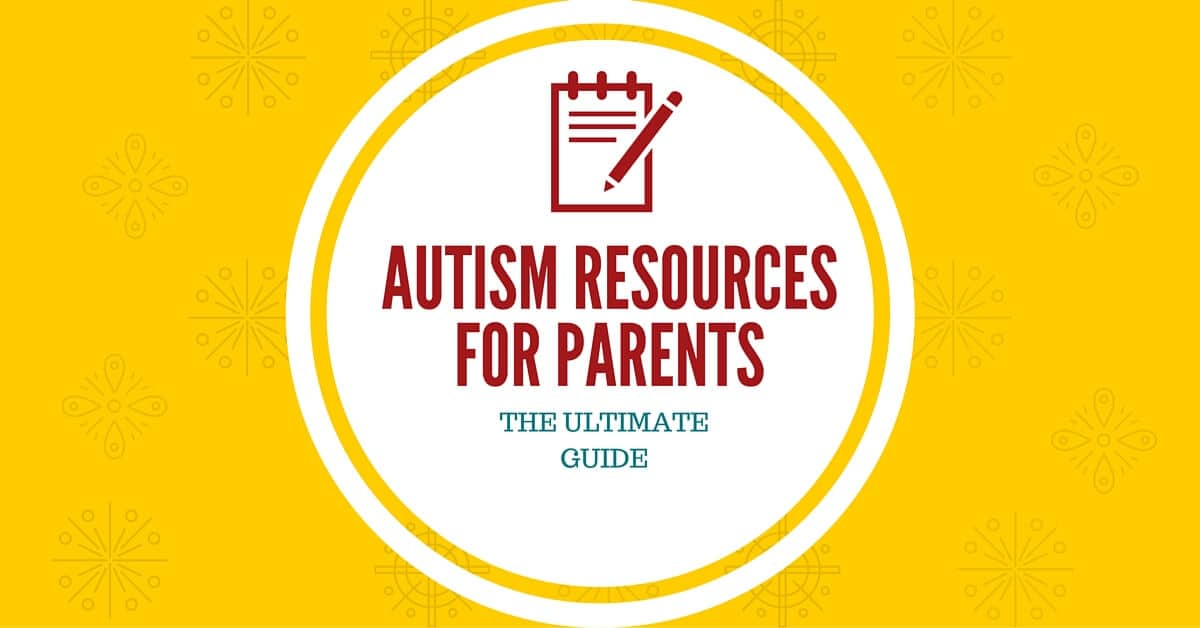 Autism Resources for Parents - The Ultimate New Guide ...