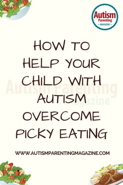 How to Help Your Child with Autism Overcome Picky Eating https://www.autismparentingmagazine.com/how-to-help-your-asd-child-overcome-picky-eating-now/