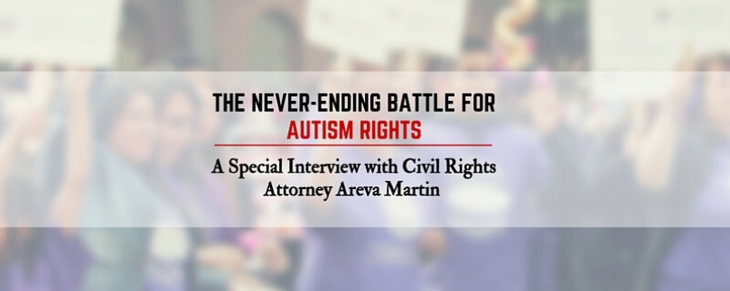 The Never Ending Battle for Autism Rights – A Special Interview with Civil Rights Attorney Areva Martin