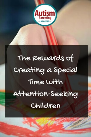 The-Rewards-of-Creating-a-Special-Time-with-Attention-Seeking-Children-(1)