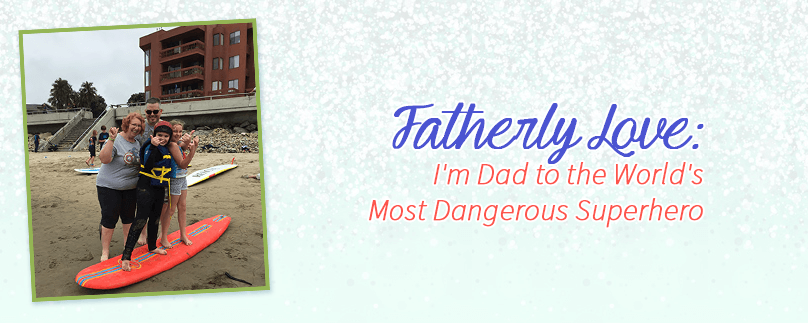 Fatherly Love: I'm Dad to the World's Most Dangerous Superhero