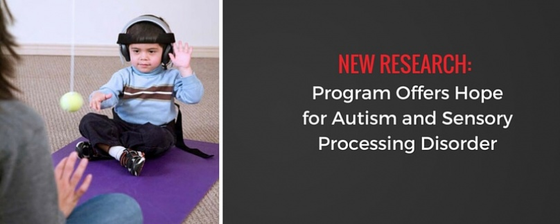 New Research: Program Offers Help for Autism and Sensory Processing Disorder