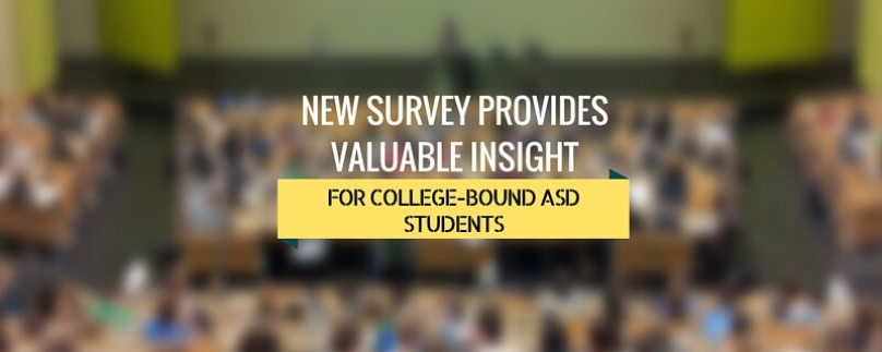 New Survey Provides Valuable Insight for College-Bound ASD Students