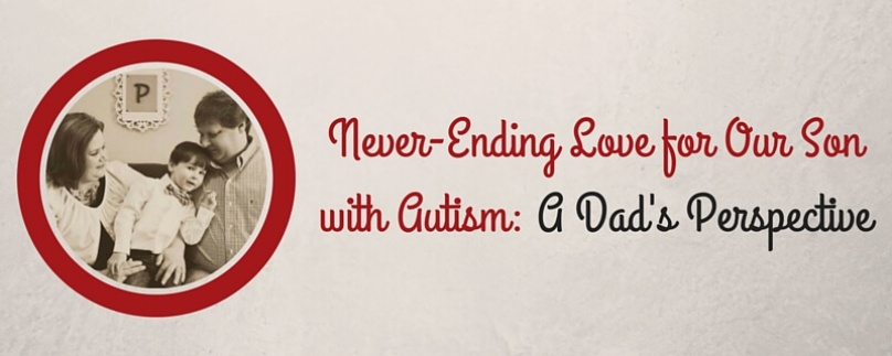 Never-Ending Love for Our Son with Autism: A Dad's Perspective