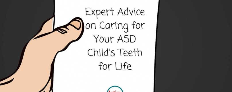 Expert Advice on Caring for Your ASD Child's Teeth for Life