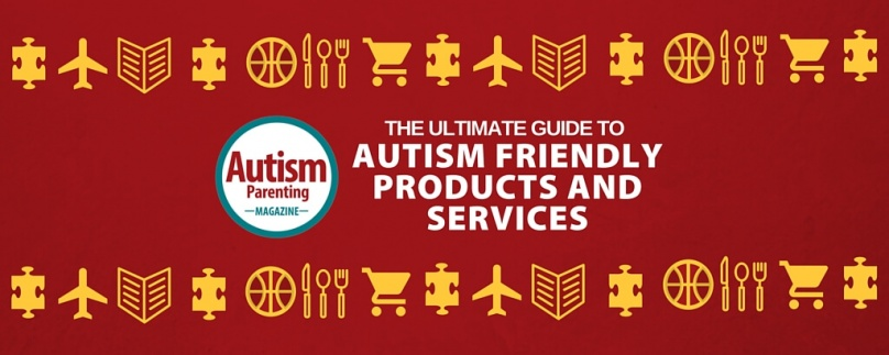 Autism Friendly Products and Services – The Ultimate Guide