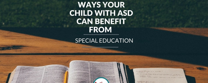 Ways Your Child with ASD Can Benefit from Special Education