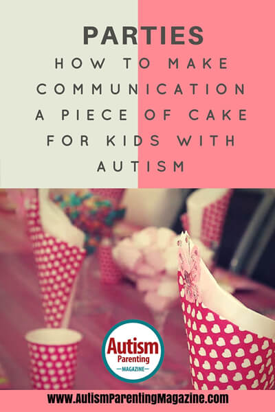 How to make communication easy for kids with autism on parties