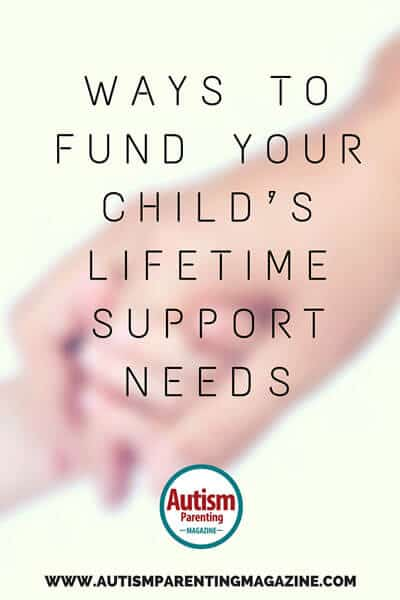 Ways To Fund Your Child's Lifetime Support Needs