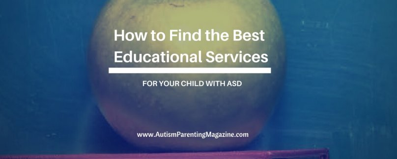 How to Find the Best Educational Services for Your Child with ASD