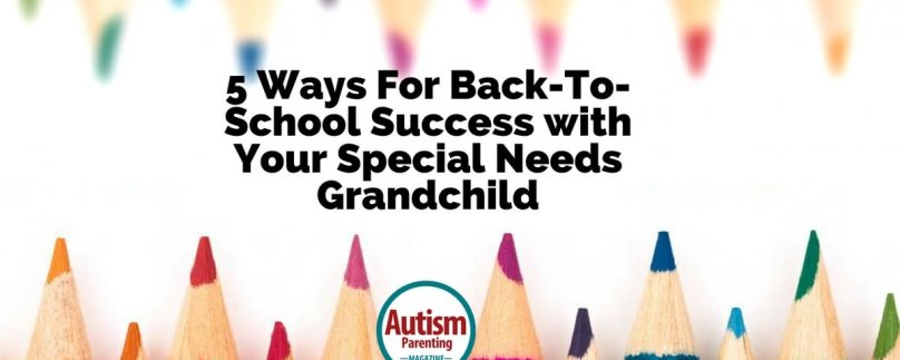 5 Ways For Back To School Success With Your Special Needs Grandchild