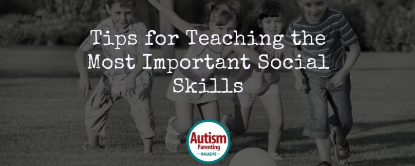 Tips for Teaching the Most Important Social Skills