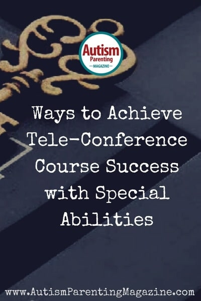 Ways to Achieve Tele-Conference Course Success with Special Abilities https://www.autismparentingmagazine.com/achieve-teleconference-course-success-with-special-abilities