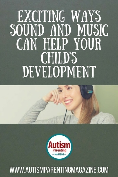 Exciting Ways Sound and Music Can Help Your Child's Development https://www.autismparentingmagazine.com/sound-music-for-childs-development