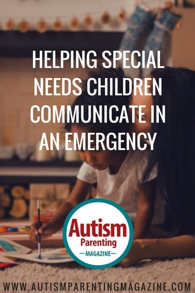 Helping Special Needs Children Communicate in an Emergency http://www.autismparentingmagazine.com/autism-communicating-in-emergency/