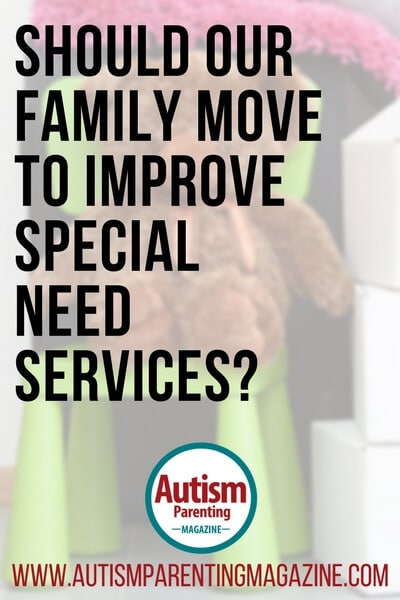 Should Our Family Move to Improve Special Need Services? https://www.autismparentingmagazine.com/move-improving-special-needs-services