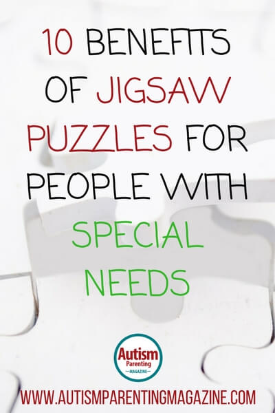 10 Benefits of Jigsaw Puzzles For People with Special Needs https://www.autismparentingmagazine.com/benefits-of-jigsaw-puzzles