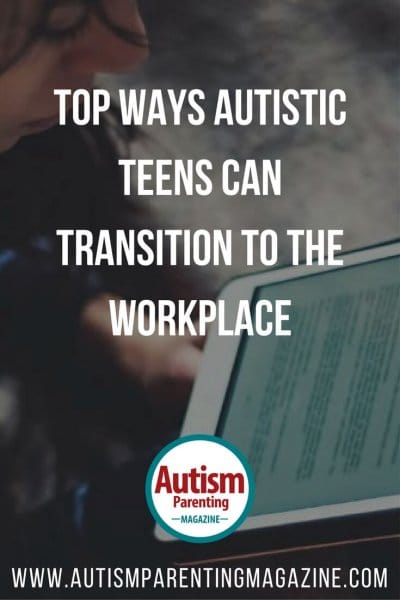 Top Ways Autistic Teens Can Transition to the Workplace https://www.autismparentingmagazine.com/autistic-teens-workplace-transition