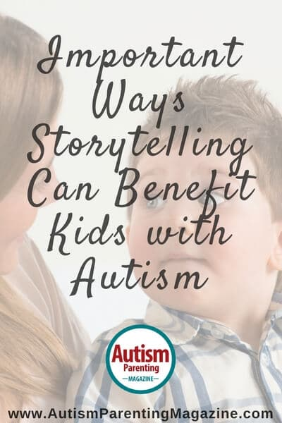 Important Ways Storytelling Can Benefit Kids with Autism https://www.autismparentingmagazine.com/ways-storytelling-can-benefit-autism-kids