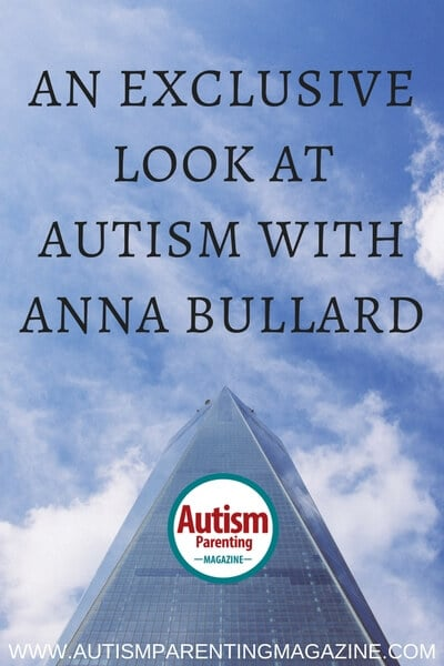 An Exclusive Look at AUTISM with Anna Bullard https://www.autismparentingmagazine.com/exclusive-look-at-autism-anna-bullard