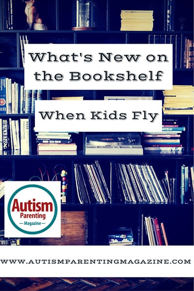 What's New on the Bookshelf: When Kids Fly  http://www.autismparentingmagazine.com/whats-new-on-bookshelf-when-kids-fly