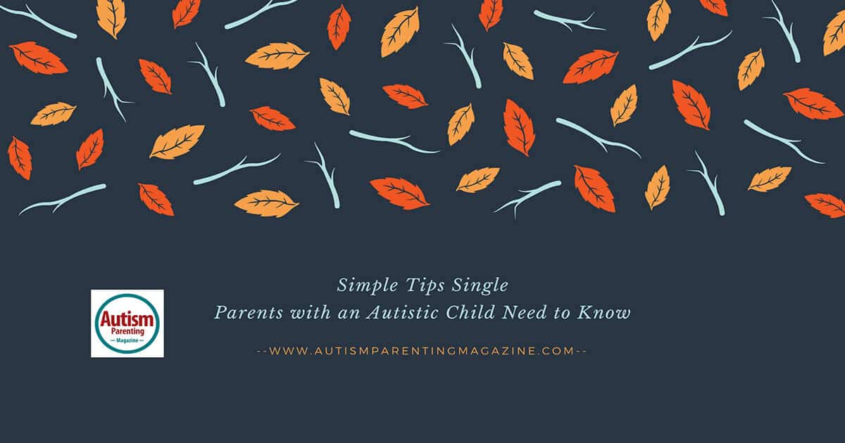autism single parent dating Dating and the single parent re-entering the dating world can be stressful and complicated – especially when you have children here are a few tips to make dating easier on you and your kids.