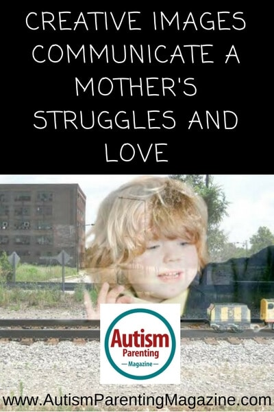 Creative Images Communicate a Mother's Struggles and Love https://www.autismparentingmagazine.com/images-communicate-mothers-struggle-love