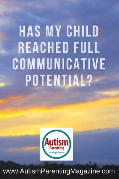 Has My Child Reached Full Communicative Potential? https://www.autismparentingmagazine.com/has-my-child-reach-full-communicative-potential