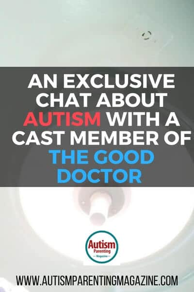 An Exclusive Chat About Autism with a Cast Member of The Good Doctor https://www.autismparentingmagazine.com/exclusive-chat-cast-member-of-the-good-doctor