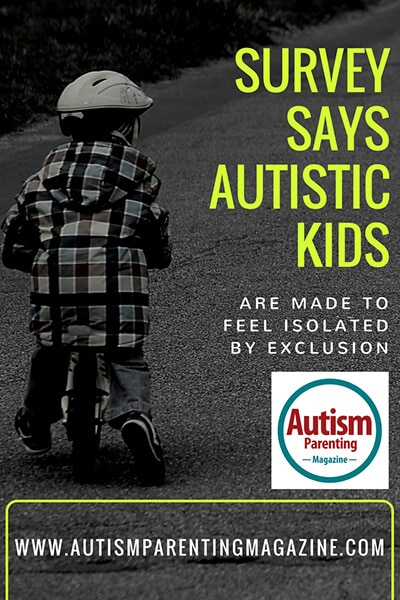 Survey Says Autistic Kids are Made to Feel Isolated by Exclusion https://www.autismparentingmagazine.com/autistic-kids-feel-isolated-exclusion