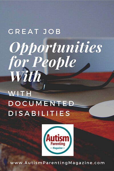 Great Employment Opportunities for People With Documented Disabilities https://www.autismparentingmagazine.com/documented-disabilities-employment-opportunities