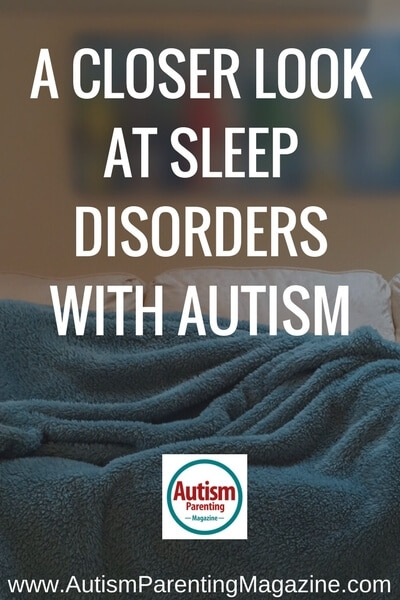 A Closer Look at Sleep Disorders with Autism https://www.autismparentingmagazine.com/sleep-disorders-autism