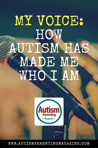 My Voice: How Autism Has Made Me Who I Am http://www.autismparentingmagazine.com/how-autism-made-who-i-am/