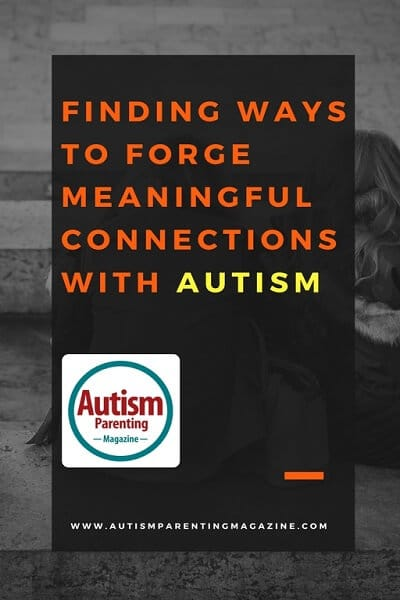 Finding Ways to Forge Meaningful Connections with Autism http://www.autismparentingmagazine.com/forge-meaningful-connections-autism