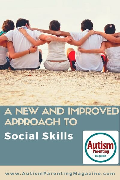 A New and Improved Approach to Social Skills http://www.autismparentingmagazine.com/social-skills-improved-approach-autism