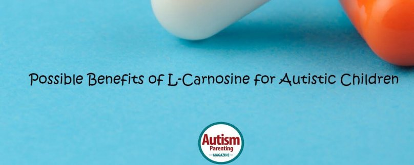 Benefits of L-Carnosine for Autistic Children