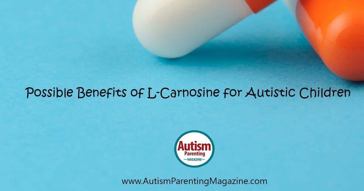 Benefits of L-Carnosine for Autistic Children - Autism
