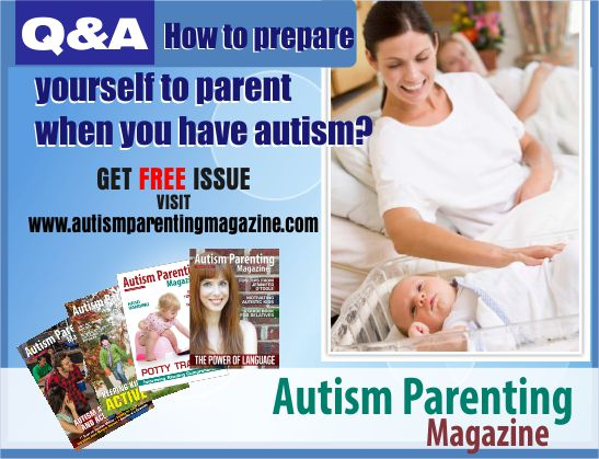 QA How To Prepare Parents When You Have Autism