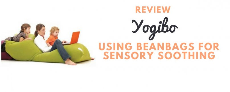 Review: Yogibo – Using Bean Bags for Sensory Soothing