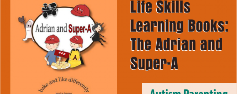 New Series of Life Skills Learning Books: The Adrian and Super-A