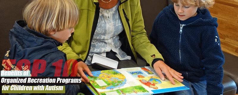 Organized Autism Recreation Programs Benefits