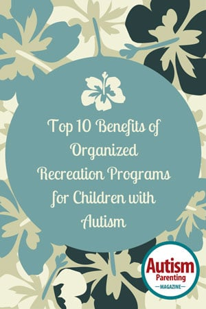 Benefits of Organized Autism Recreation Programs