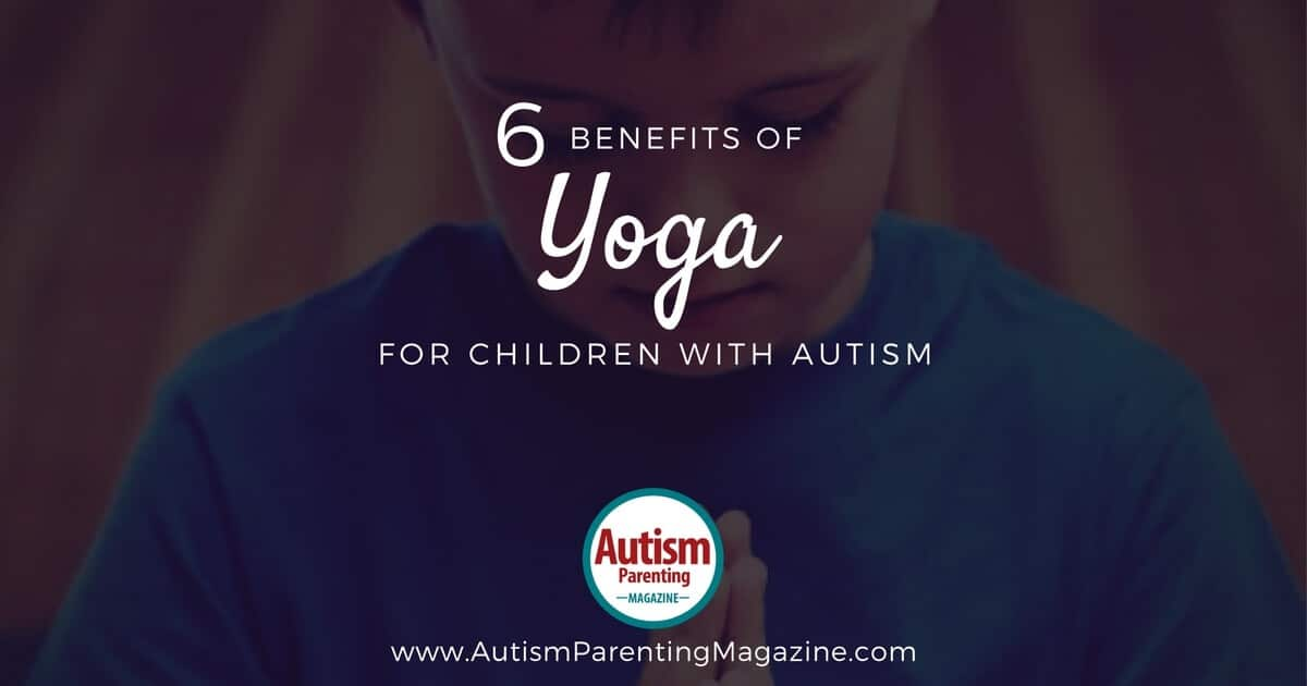 6 Benefits of Yoga for Children with Autism https://www.autismparentingmagazine.com/creating-inner-peace-the-benefits-of-yoga-for-children-with-autism-spectrum-disorder/