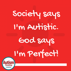 autism quote God says I'm Perfect