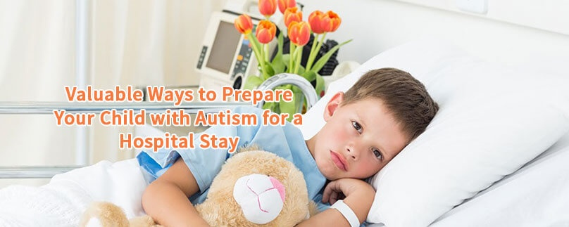 Valuable Ways to Prepare Your Child with Autism for a Hospital Stay